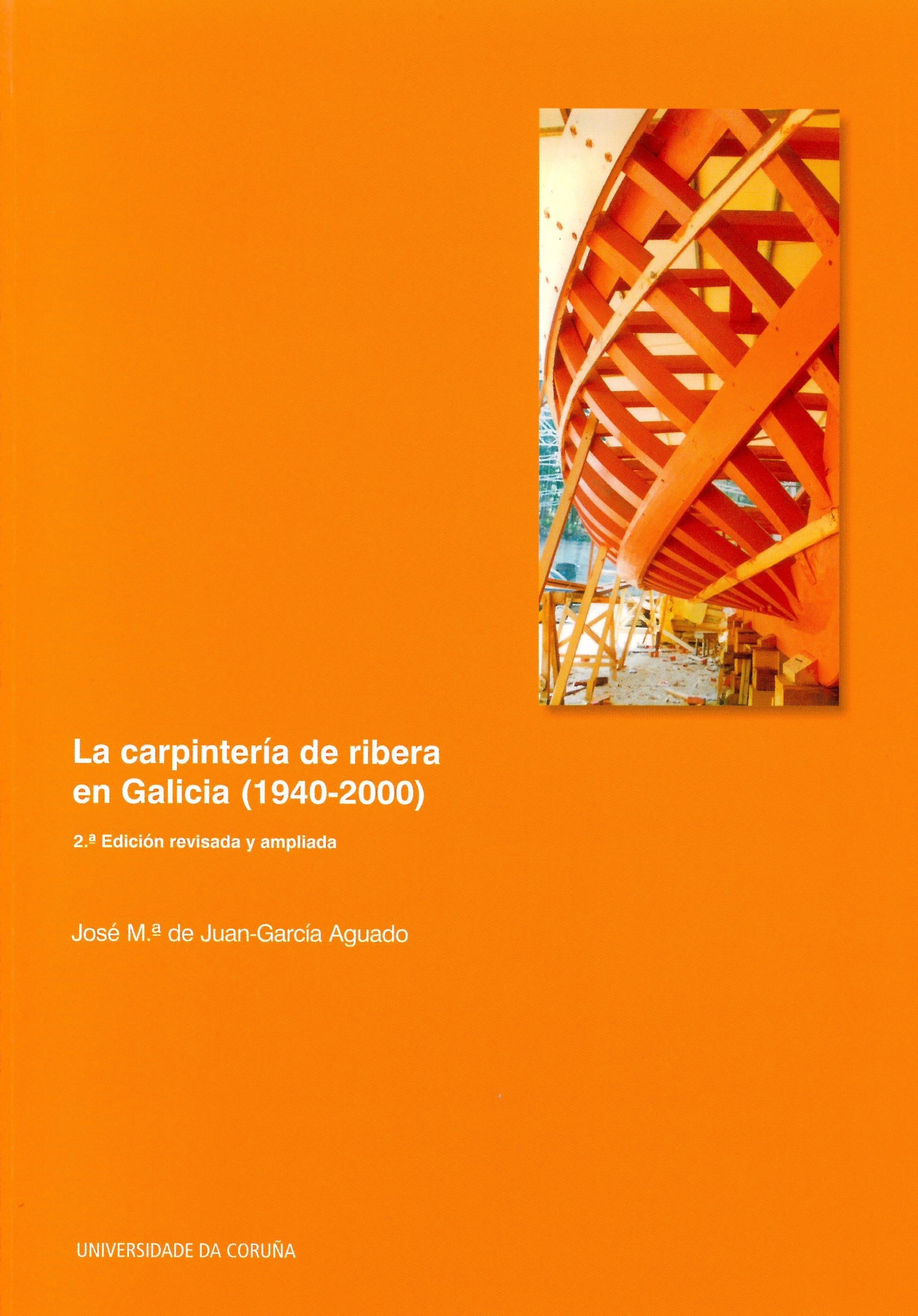 2ªED.LA CARPINTERÍA DE RIBERA EN GALICIA (1940-2000)