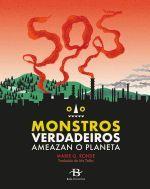 SOS.MONSTROS VERDADEIROS AMEAZAN O PLANETA